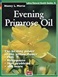 Evening Primrose Oil, Nancy L. Morse, 1553120108