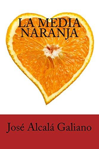 La Media Naranja (Spanish Edition) - Galiano Collection