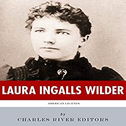 American Legends: The Life of Laura Ingalls Wilder