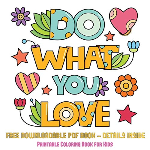 Printable Coloring Book for Kids (Do What You Love): 36 Coloring Pages to Boost Confidence in -