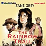 The Rainbow Trail | Zane Grey