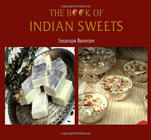The Book of Indian Sweets by Satarupa Banerjee