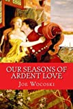 Our Seasons of Ardent love: Twenty-one sonnets of love for my wife