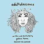 Adultolescence | Gabbie Hanna