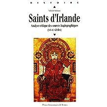 Saints d'Irlande: Analyse critique des sources hagiographiques (VIIe-IXe siècles) (Histoire)