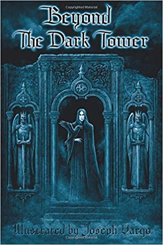 Beyond The Dark Tower: (Book 2)