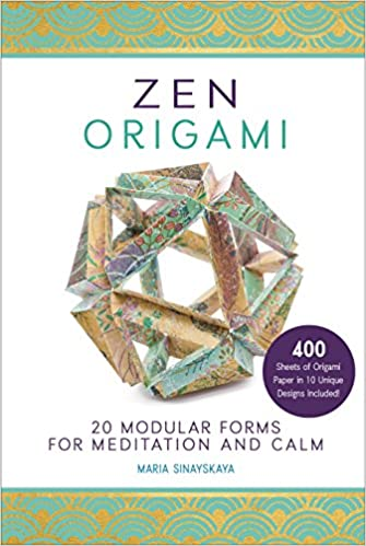 Zen Origami 20 Modular Forms for Meditation and Calm