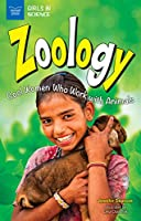 Zoology: Cool Women Who Work With Animals (Girls in Science)