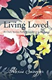 Living Loved: 30 Daily Stories Fully Wrapped in God's Love