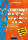 La statistique descriptive en psychologie - 2ème édition: Des principes aux applications