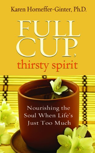 Download Full Cup, Thirsty Spirit: Nourishing the Soul When Life's Just Too Much ebook