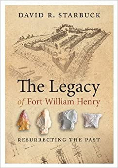 Book The Legacy of Fort William Henry: Resurrecting the Past June 3, 2014