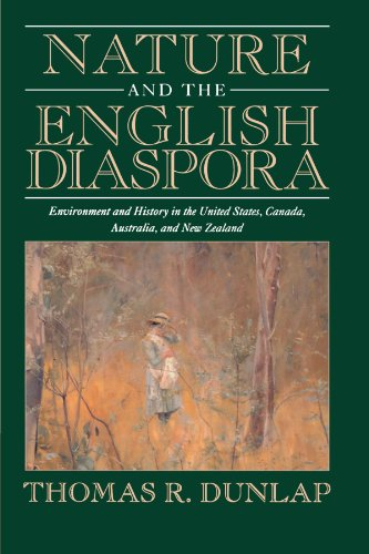 Nature and the English Diaspora: Environment and History in the United States, Canada, Australia, and New Zealand (Studi