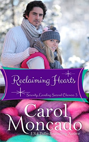 Reclaiming Hearts: Contemporary Christian Romance (Serenity Landing Second Chances Book 3)