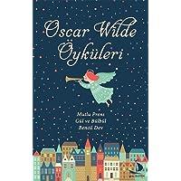Oscar Wilde Öyküleri: Mutlu Prens, Gül ve bülbül, Bencil Dev