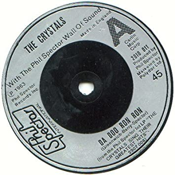 Da Doo Ron Ron / Then He Kissed Me: The Crystals, The Phil ...