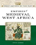Empires Of Medieval West Africa: Ghana, Mali, And Songhay (Great Empires of the Past)