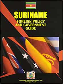 Amazon.com: Suriname Foreign Policy and Government Guide