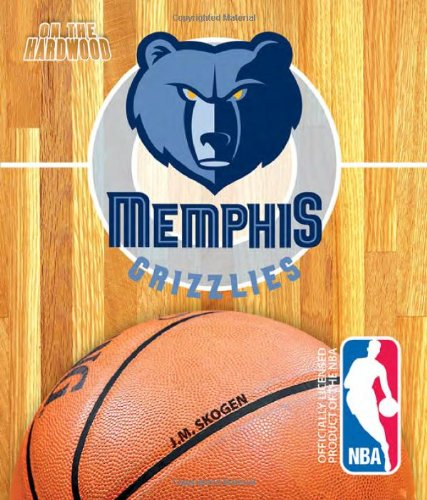 On the Hardwood: Memphis Grizzlies
