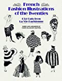 French Fashion Illustrations of the Twenties: 634 Cuts from La Vie Parisienne (Dover Fashion and Costumes)