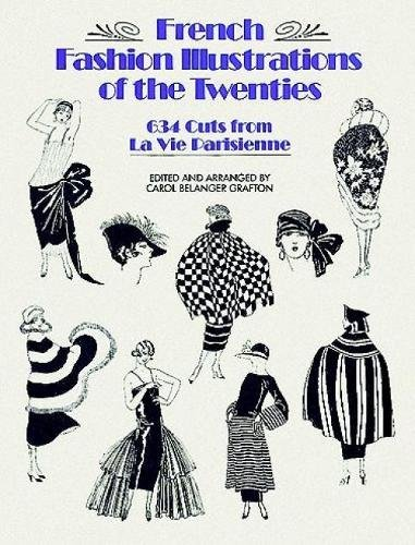 Costumes Parisien (French Fashion Illustrations of the Twenties: 634 Cuts from La Vie Parisienne (Dover Fashion and Costumes))