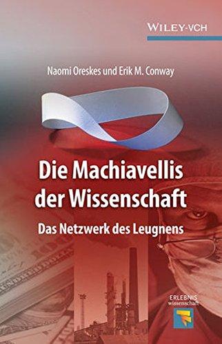 Die Machiavellis der Wissenschaft: Das Netzwerk des Leugnens (Erlebnis Wissenschaft)