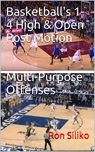 Basketball's 1-4 High & Open Post Motion Multi-Purpose Offenses