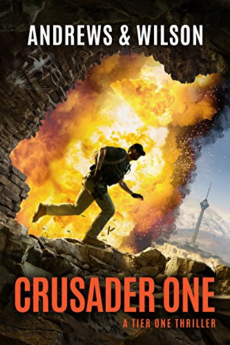 Crusader One (Tier One Thrillers Book 3) by [Andrews, Brian, Wilson, Jeffrey]