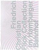 img - for Friedrich Christian Flick Collection Im Hamburger Bahnof book / textbook / text book
