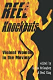 img - for Reel Knockouts: Violent Women in the Movies book / textbook / text book