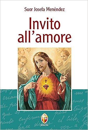 d81cb2135ff Invito all amore  Amazon.it  Josefa Menéndez  Libri