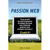 Passion.Web : Tirez profit de votre passion et faites fortune sur internet grâce à vos réseaux sociaux !