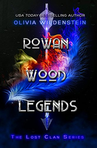 Rowan Wood Legends (The Lost Clan Book 2) by [Wildenstein, Olivia]