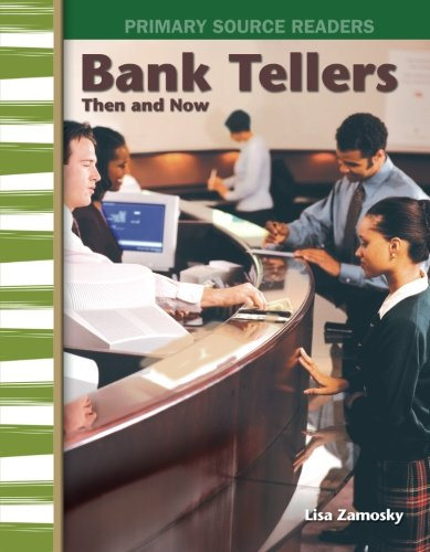 Bank Tellers Then And Now  My Community Then And Now  Primary Source Readers