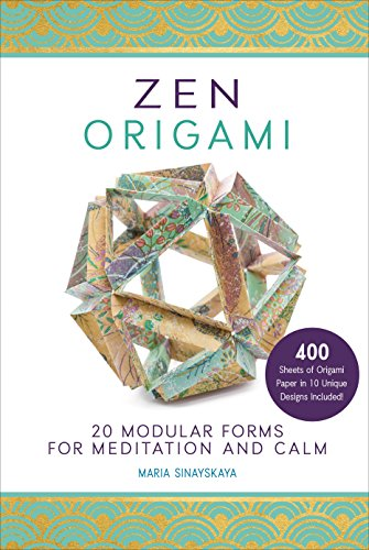 Modular Origami (Zen Origami: 20 Modular Forms for Meditation and Calm: 400 sheets of origami paper in 10 unique designs included!)