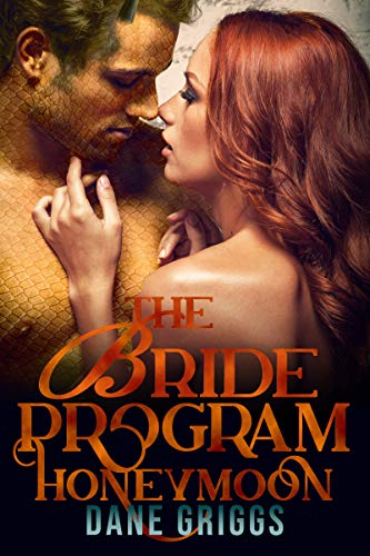 The Bride Program Honeymoon: A Sexy SciFi Alien Romance (Saving Ceraste Book 4)