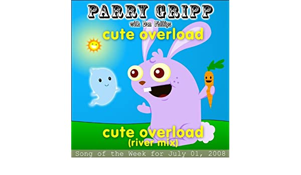 Cute overload by parry gripp with dan phillips on amazon music.