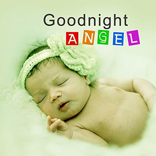 goodnight angel soothing classical lullabies bedtime baby music to sleep calm