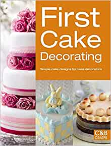 First Cake Decorating: Simple Cake Designs for Beginners