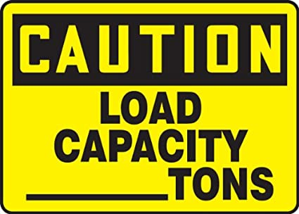 CAUTION LOAD CAPACITY ___ TONS Sign - 10
