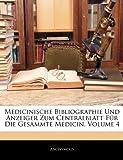 Medicinische Bibliographie und Anzeiger Zum Centralblatt Für Die Gesammte Medicin, Anonymous, 1142216136