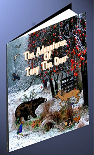Book: The Adventures Of Tony The Deer by Liberty Dendron