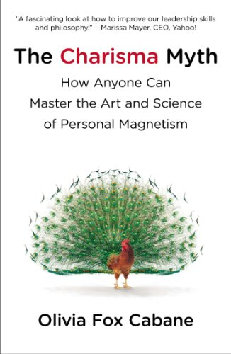 The Charisma Myth: How Anyone Can Master the Art and Science of Personal - The Charm Power Of