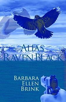 Alias Raven Black (Second Chances, Book 2) by [Brink, Barbara Ellen]