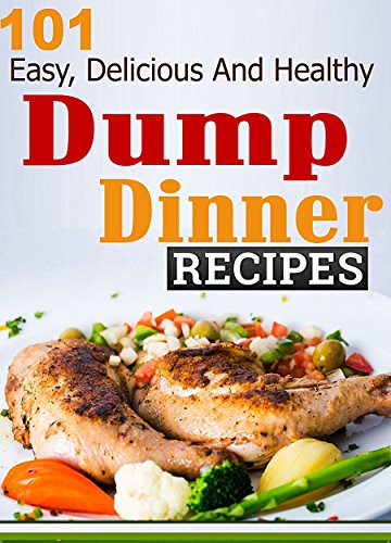 Dump dinners 101 easy delicious and healthy meals put together in read this book for free with kindle unlimited forumfinder Images
