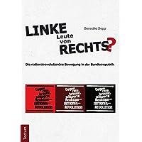 Linke Leute von rechts?: Die nationalrevolutionäre Bewegung in der Bundesrepublik
