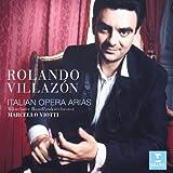 Rolando Villazon: Italian Opera Arias