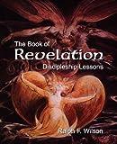 The Book of Revelation, Ralph F. Wilson, 0983231052