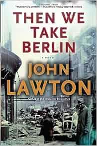 then we take berlin john lawton 9780802121967 books. Black Bedroom Furniture Sets. Home Design Ideas
