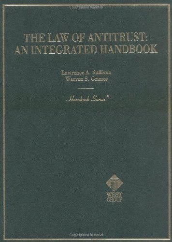 The Law of Antitrust: An Integrated Handbook (Hornbook Series and Other Textbooks) by Lawrence Anthony Sullivan (2000-01-01)